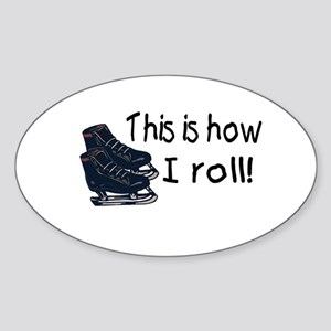 This Is How I Roll (Ice Skates) Oval Sticker