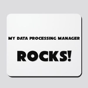 MY Data Processing Manager ROCKS! Mousepad