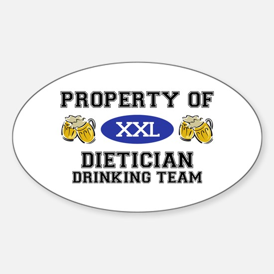 Property of Dietician Drinking Team Oval Decal