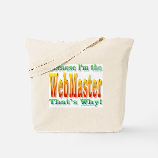 Because I'm The Webmaster Tote Bag