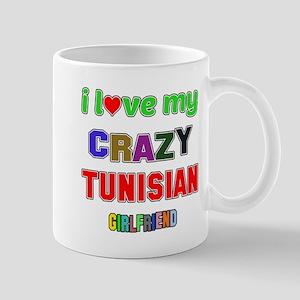 I Love My Crazy Tunisian Girlfri 11 oz Ceramic Mug