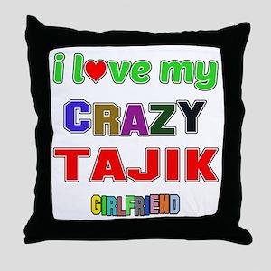 I Love My Crazy Tajik Girlfriend Throw Pillow