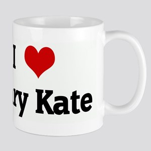 I Love Mary Kate Mug