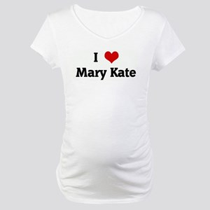 I Love Mary Kate Maternity T-Shirt
