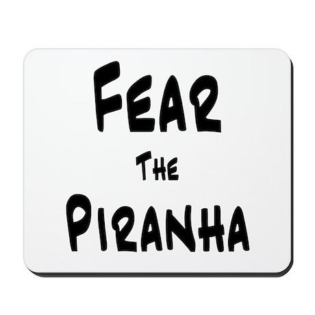 Fear the Piranha Mousepad