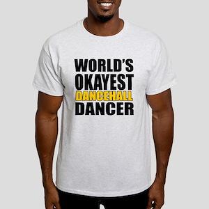 Worlds Okayest Dancehall Light T-Shirt