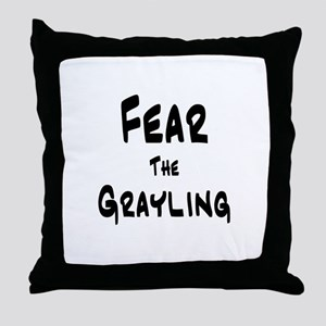 Fear the Grayling Throw Pillow