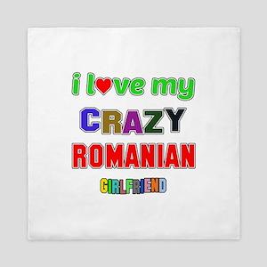 I Love My Crazy Romanian Girlfriend Queen Duvet