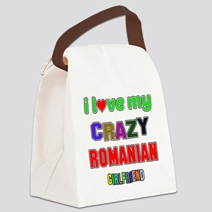 I Love My Crazy Romanian Girlfrie Canvas Lunch Bag
