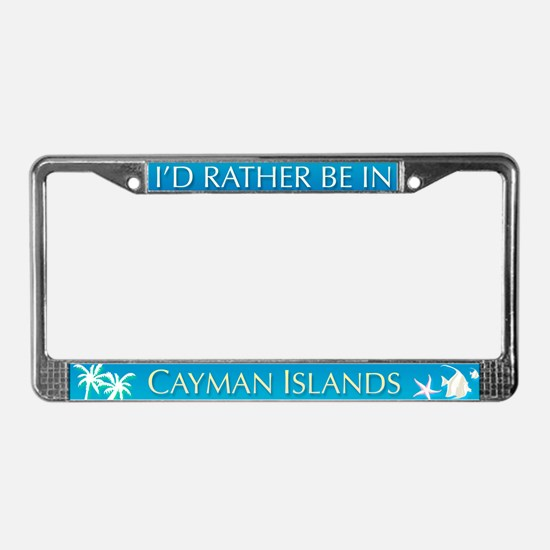 I'd Rather be in Cayman Islands License Frame