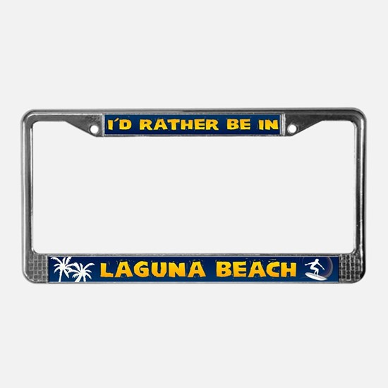 I'd Rather be in Laguna Beach License Plate Frame