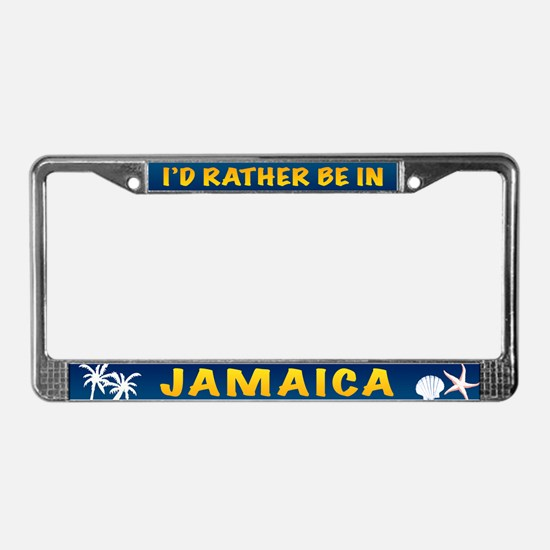 I'd Rather be in Jamaica License Plate Frame