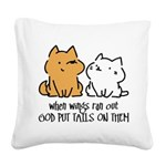 God put tails on them Square Canvas Pillow