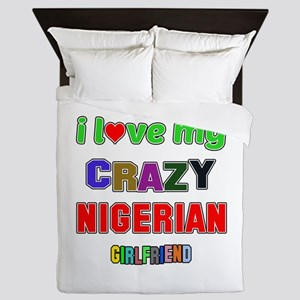 I Love My Crazy Nigerian Girlfriend Queen Duvet