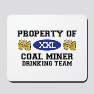 Property of Coal Miner Drinking Team Mousepad