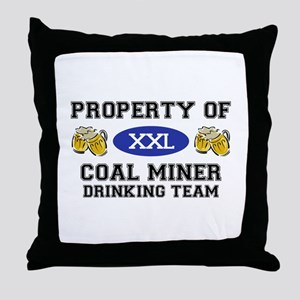 Property of Coal Miner Drinking Team Throw Pillow