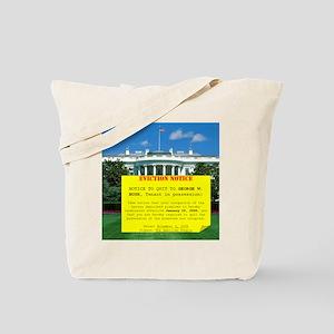 Bush Eviction Notice Tote Bag
