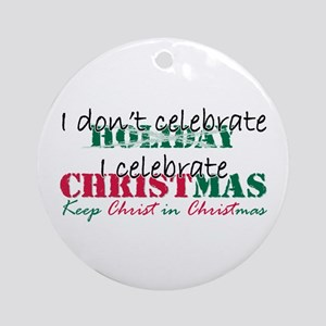I celebrate Christmas Ornament (Round)