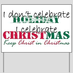 I celebrate Christmas Yard Sign