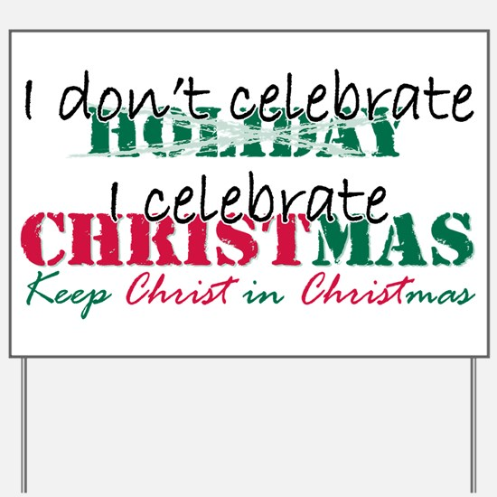 I celebrate Christmas Yard Sign