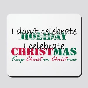 I celebrate Christmas Mousepad