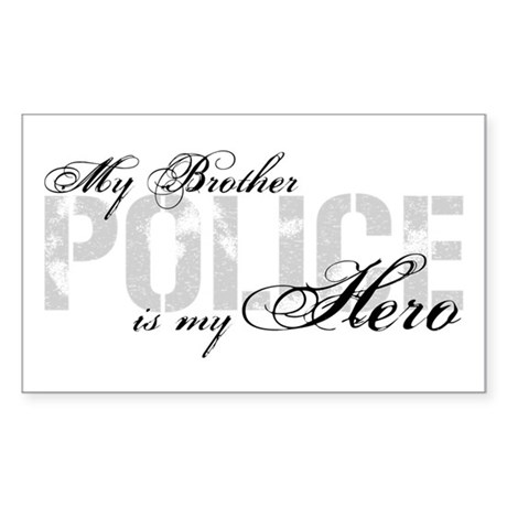 My Brother is My Hero - POLICE Rectangle Sticker