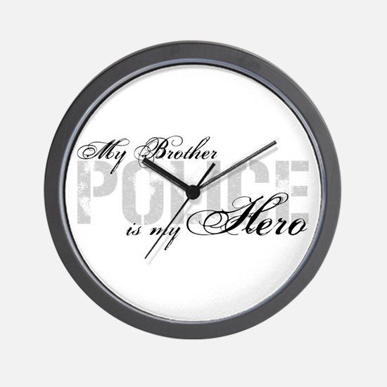 My Brother is My Hero - POLICE Wall Clock
