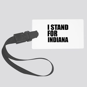 I Stand For Indiana Large Luggage Tag