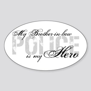 My Brother-in-law is My Hero - POLICE Sticker (Ova