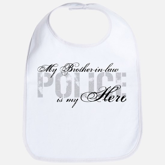 My Brother-in-law is My Hero - POLICE Bib