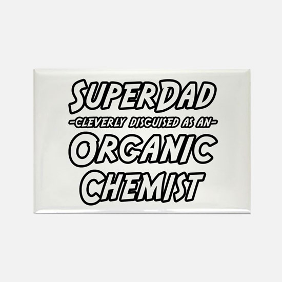 """Super Dad..Organic Chemist"" Rectangle Magnet (10"