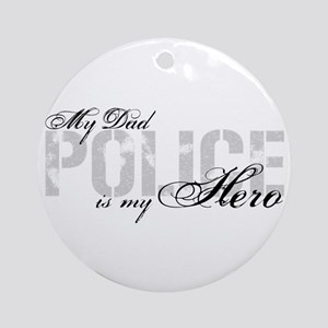 My Dad is My Hero - POLICE Ornament (Round)