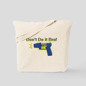 Don't Do It Bro Tote Bag