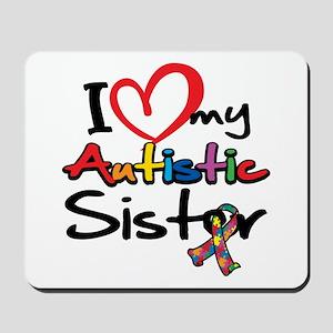 I Love My Autistic Sister Mousepad
