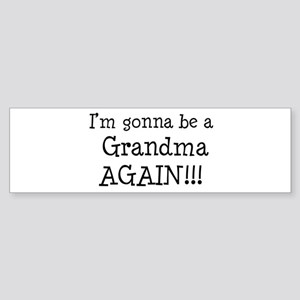 Gonna Be Grandma Again Bumper Sticker