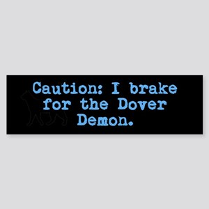 Caution I Brake For The Dover Demon Bumper Sticker