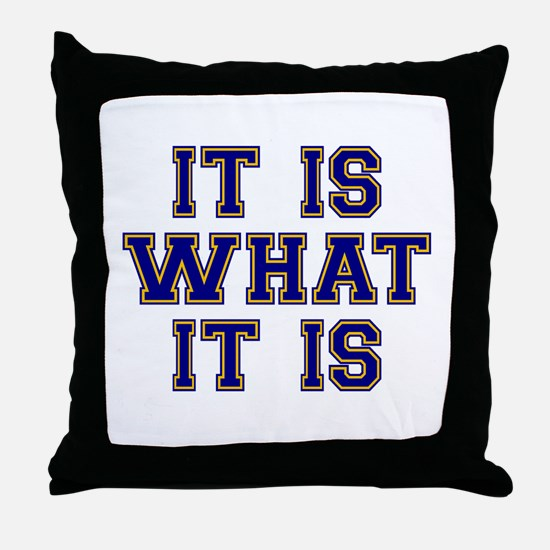 It Is What It Is Blue and Gold Throw Pillow