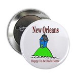 Happy To Be Back Home New Orleans Button