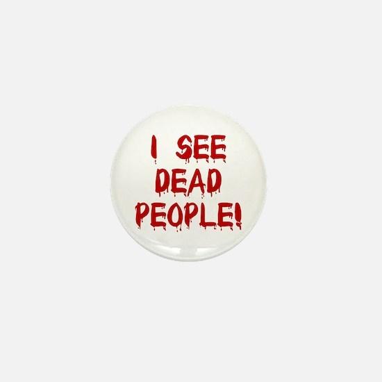 I See Dead People! Mini Button