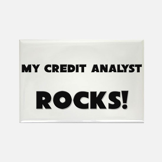 MY Credit Analyst ROCKS! Rectangle Magnet