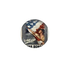 To Have & To Hold Buy War Bon Mini Button