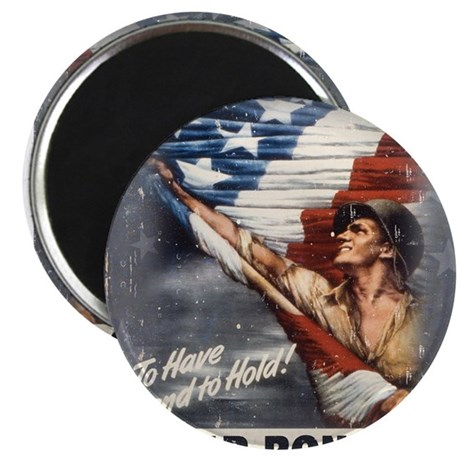 "To Have & To Hold Buy War Bon 2.25"" Magnet (10 pac"