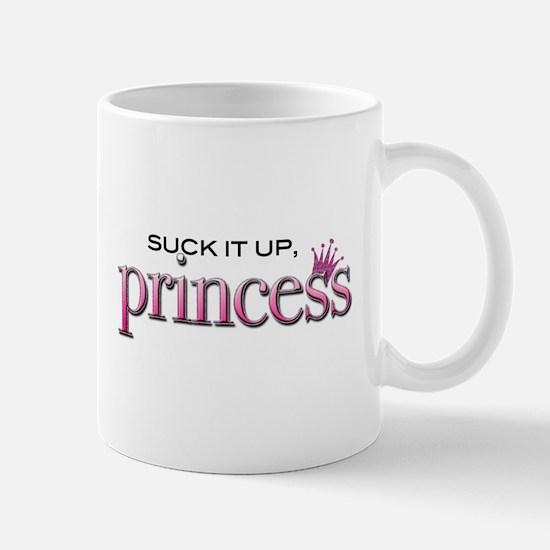 Cute Suck it up princess Mug
