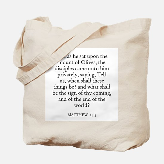 MATTHEW  24:3 Tote Bag