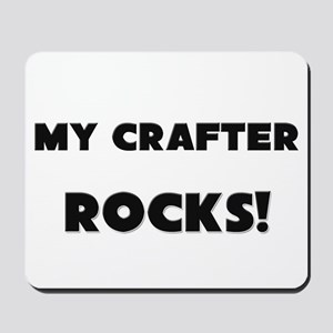 MY Crafter ROCKS! Mousepad