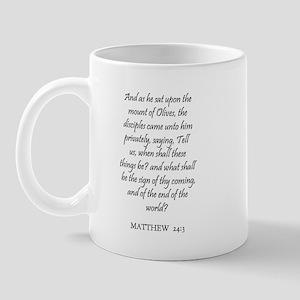 MATTHEW  24:3 Mug
