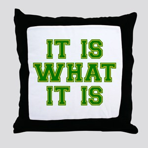 It Is What It Is Green and Gold Throw Pillow