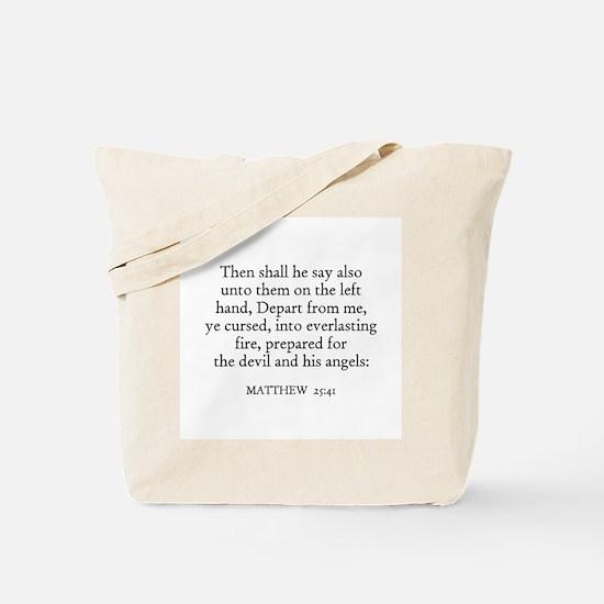 MATTHEW  25:41 Tote Bag