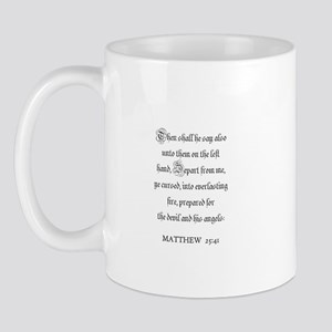 MATTHEW  25:41 Mug