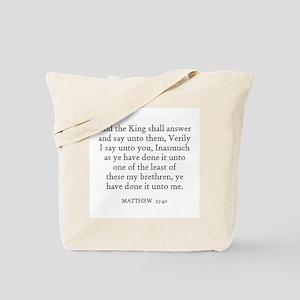 MATTHEW  25:40 Tote Bag